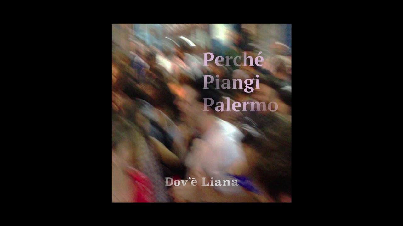 Download Dov'è Liana - Perché Piangi Palermo