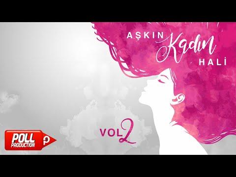 Çeşitli Sanatçılar - Aşk'ın Kadın Hali Vol.2 - ( Full Albüm Dinle )