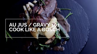 Cook Like A Bosch: Steak and Gravy / Au Jus 101