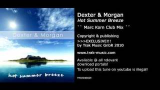 Dexter & Morgan - Hot Summer Breeze (Marc Korn Club Mix)