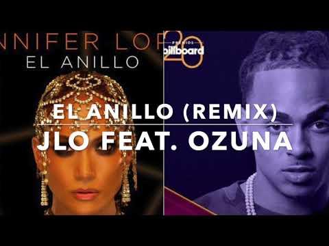 Jennifer Lopez Feat. Ozuna - El Anillo (Remix) - COMPLETO!!!