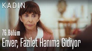 Enver, Fazilet Hanıma gidiyor - Kadın 76. Bölüm