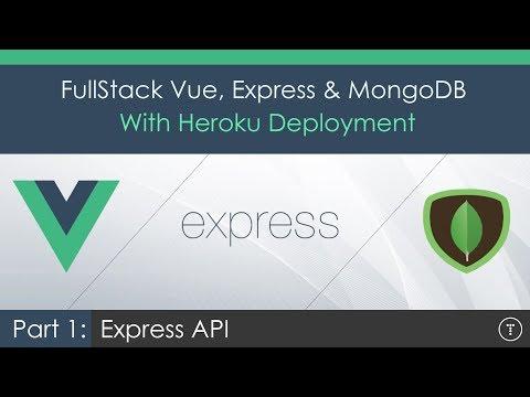 Full Stack Vue.js, Express & MongoDB [1] - Express API