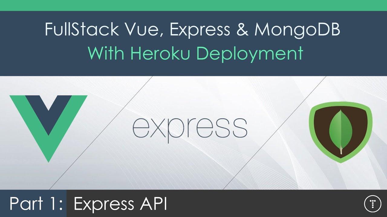 Full Stack Vue js, Express & MongoDB [1] - Express API