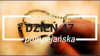 Nowenna pompejańska - dzień 47