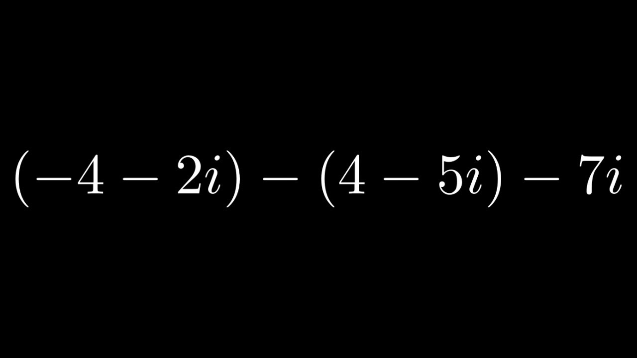 Adding and Subtracting Complex Numbers Example 2   YouTube