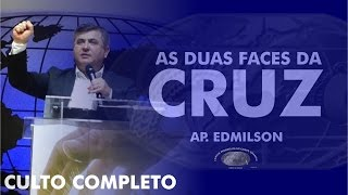 As duas faces da Cruz - Ap. Edmilson - 10h - IECG