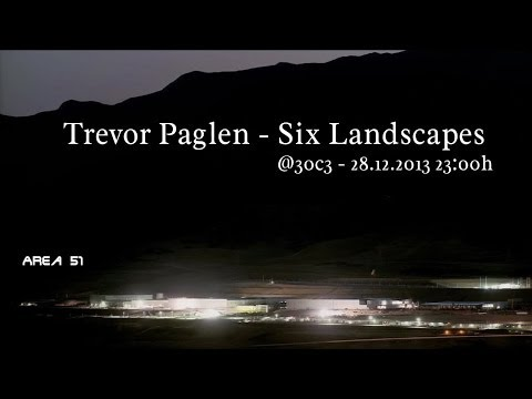 30c3 - Trevor Paglen - Six Landscapes - 131228 2300