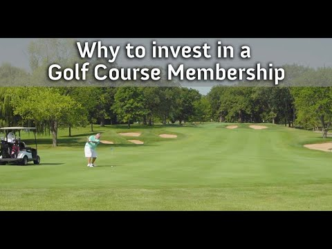 WHY TO INVEST IN A GOLF COURSE MEMBERSHIP