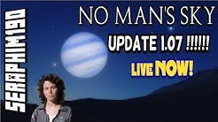 No Mans Sky  / Update 1.07 !!!!!! live NOW!