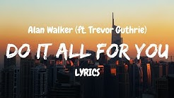 Alan Walker - Do It All For You (LYRICS) ft. Trevor Guthrie