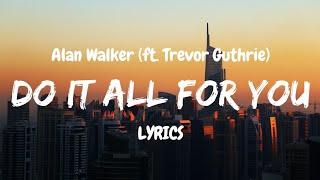 Download Alan Walker - Do It All For You (LYRICS) ft. Trevor Guthrie