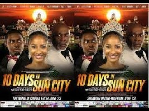 10 DAYS IN SUN CITY.  Latest Nigerian Movie