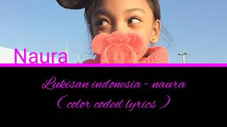 Lukisan Indonesia - naura color coded lyrics