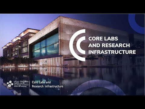 KAUST Core Labs: Designed to advance research and scientific discovery.
