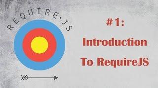 RequireJS Tutorial 1: Introduction
