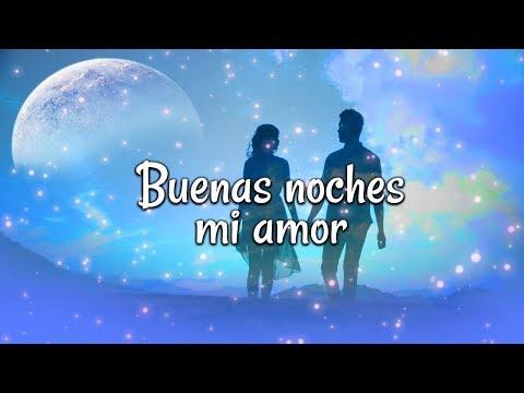 Buenas noches mi amor, quiero caminar contigo de la mano