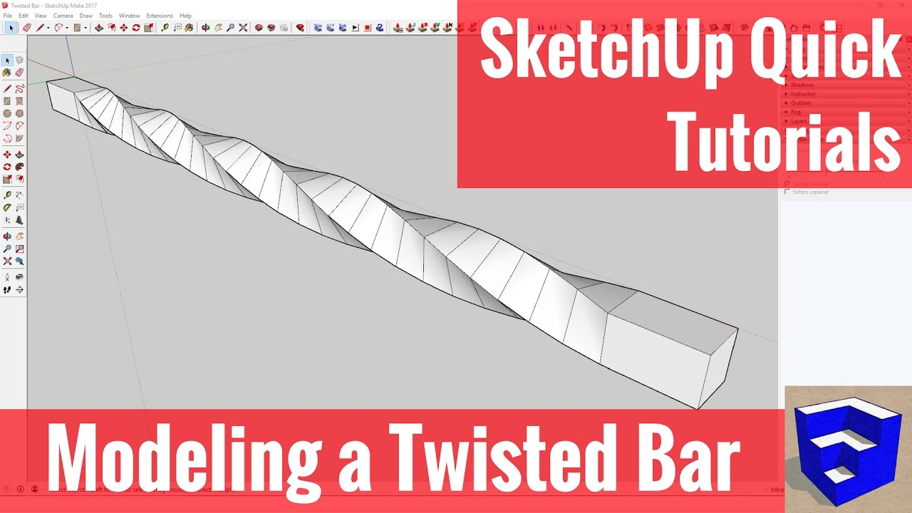 Modeling A Twisted Bar In Sketchup Quick Tutorial