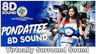 Pondattee   8D Audio Song   Goli Soda 2   Tamil 8D Songs