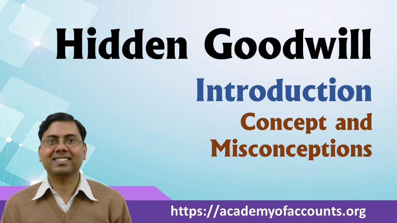 Hidden Goodwill ~ Introduction, Concept and Misconception