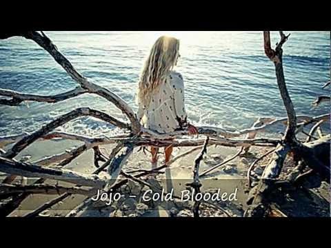 Jojo - Cold Blooded