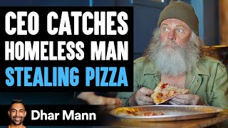 CEO Catches A Homeless Man Stealing Pizza, The Ending Will Shock You | Dhar Mann