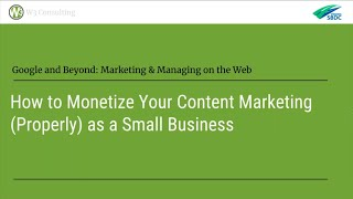 How to Monetize Your Content Marketing (Properly) as a Small Business (Webinar Archive)