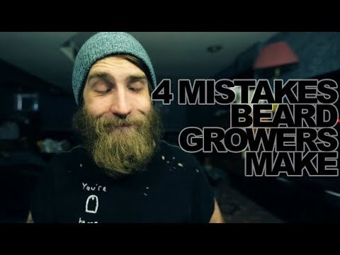 4 Mistakes All Beard Growers Make