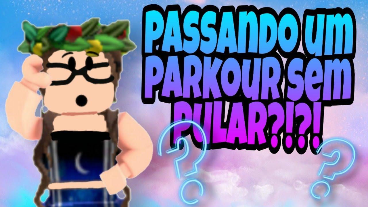 PASSANDO UM PARKOUR SEM PULAR!!