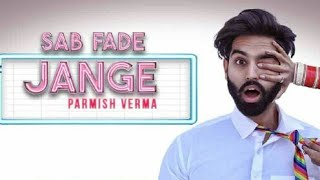 Parmish Verma's Sab fade Jange song out now