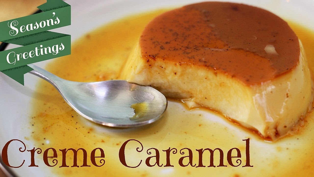 Creme Caramel Recipe How To Make A Creme Caramel Youtube