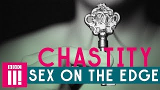 Chastity | Sex On The Edge