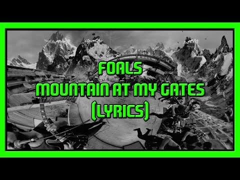 FOALS - Mountain At My Gates (Lyrics)