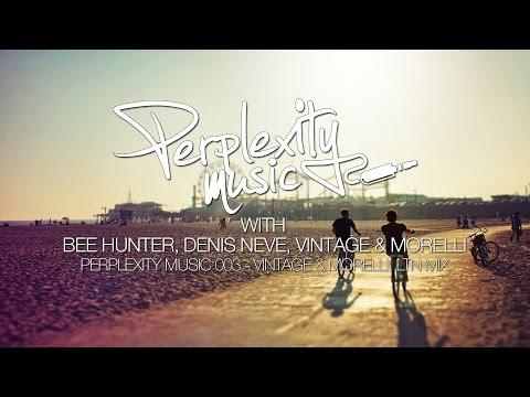 Perplexity Music 003 - Vintage & Morelli, LTN Mix