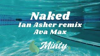 Ava Max - Naked (Ian Asher Remix)