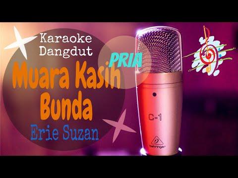Karaoke Muara Kasih Bunda - Erie Suzan : Nada Pria (Karaoke Dangdut Lirik Tanpa Vocal)