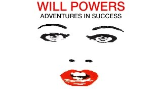 "Will Powers ""Adventures in Success"" (Official Music Video)"