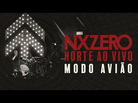 NX Zero - Modo Avião [#NXZeroNorteAoVivo]