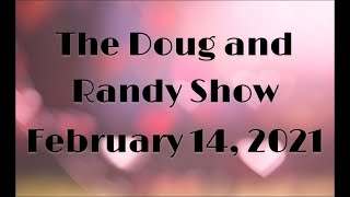 The Doug and Randy Show   February 14