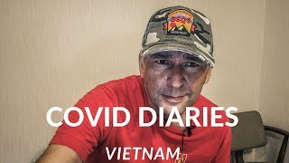 Vietnam COVID Diaries Vlog #9 A New Level Of Consciousness