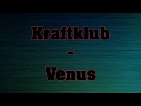 Kraftklub - Venus - lyrics