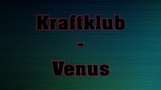 Kraftklub - Venus - lyrics