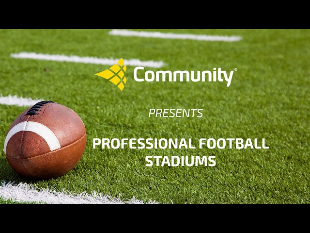 Community Presents Professional Football Stadiums