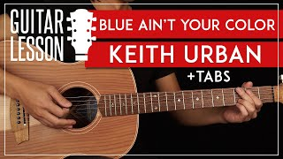Blue Ain't Your Color Guitar Tutorial Keith Urban Guitar Lesson  Chords + Solo 