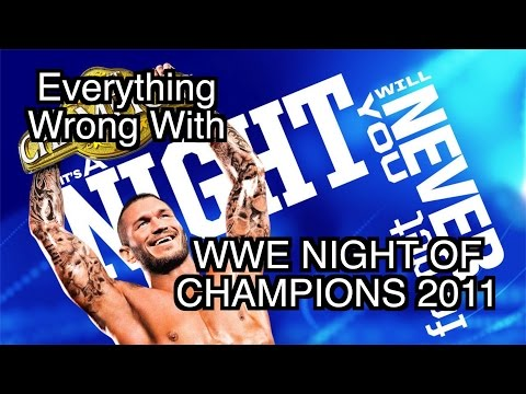 Episode #159: Everything Wrong With WWE Night Of Champions 2011