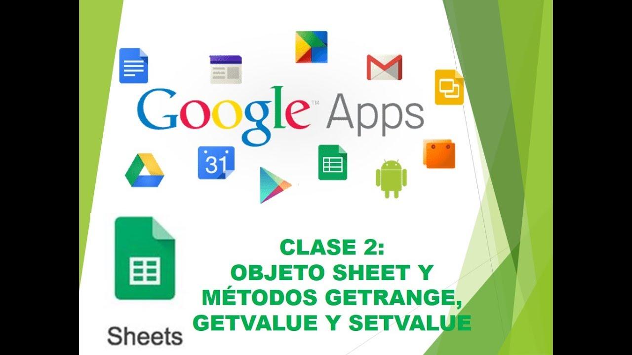 Curso Google Apps Script Spreadsheet Clase 2 Objeto Sheet Y Metodos