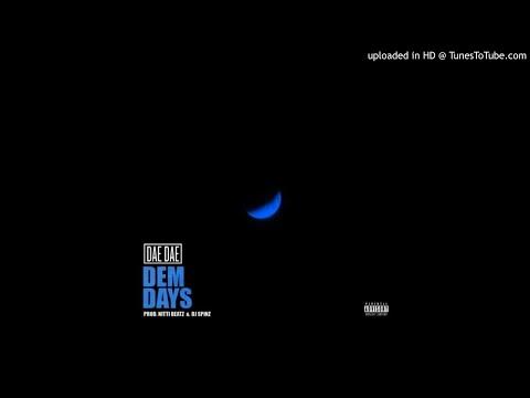 Dae Dae - Dem Days Clean Edit