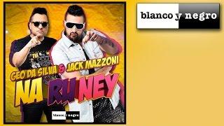 Geo Da Silva & Jack Mazzoni - Na Ru Ney (Official Audio)