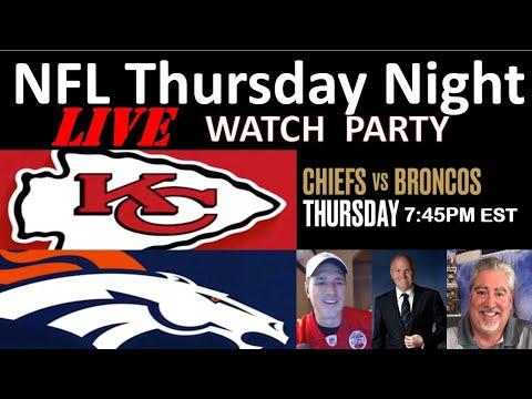 LIVE - THURSDAY NIGHT NFL WATCH PARTY KC Chiefs Vs Denver Broncos