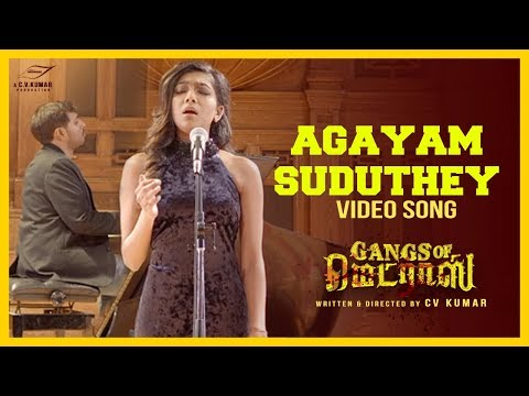 Agayam Suduthey  Video Song | Gangs Of Madras | C V Kumar | Hari Dafusia | Ashok, Priyanka Ruth